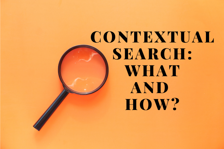Contextual search What and How