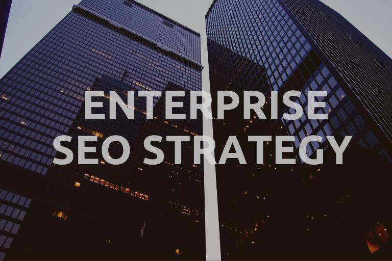 Enterprise SEO Strategy