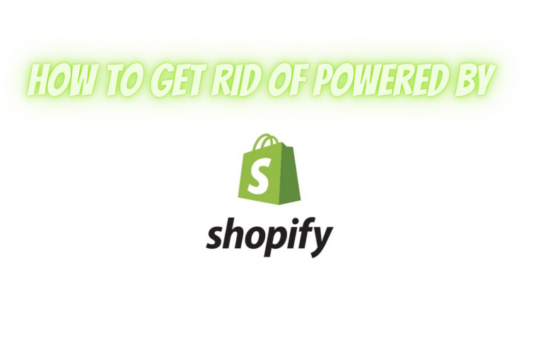 How to Get Rid of Powered by Shopify